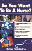 So You Want to Be a Nurse  PDF