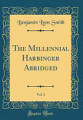 The Millennial Harbinger Abridged  Vol  1  Classic Reprint