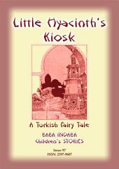 LITTLE HYACINTH'S KIOSK - A Turkish Fairy Tale: Baba Indaba Children's Stories