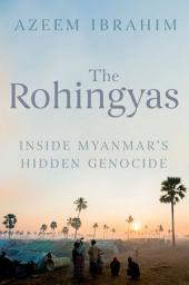 The Rohingyas: Inside Myanmar's Hidden Genocide