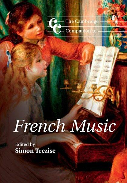 The Cambridge Companion to French Music PDF