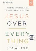 Jesus Over Everything Video Study