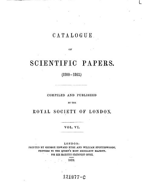 Download Catalogue of Scientific Papers  1800 1863    Compiled and Published by the Royal Society of London Book