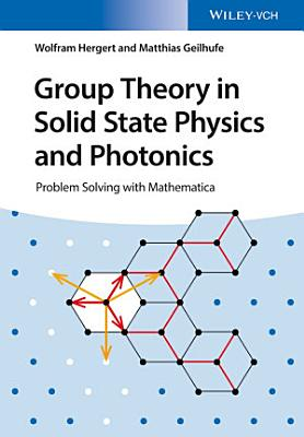 Group Theory in Solid State Physics and Photonics PDF