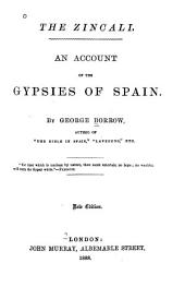 The Zincali: An Account of the Gypsies of Spain