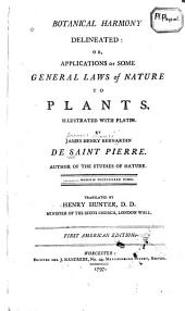 Botanical Harmony Delineated : Or Applications of Some General Laws of Nature to Plants