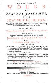 The Genuine Works of Flavius Josephus, the Jewish Historian Translated from the Original Greek, According to Havercamp's Accurate Edition ... By William Whiston ..