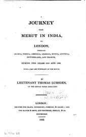 A Journey from Merut in India, to London: Through Arabia, Persia, Armenia, Georgia, Russia, Austria, Switzerland, and France, During the Years 1819 and 1820 ...