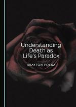 Understanding Death as Life's Paradox