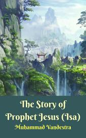 The Story of Prophet Jesus (Isa)