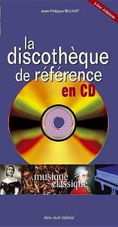 La discothèque de référence en CD: musique classique