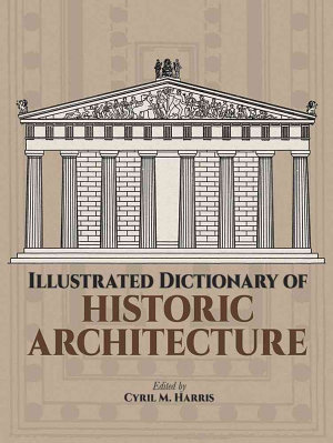Illustrated Dictionary of Historic Architecture PDF