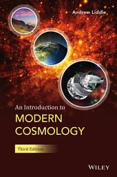 An Introduction to Modern Cosmology: Edition 3