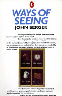 Ways of Seeing, Based on the BBC Television Series with John Berger