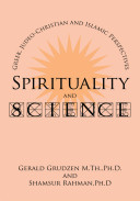 Spirituality and Science  Greek  Judeo Christian and Islamic Perspectives PDF