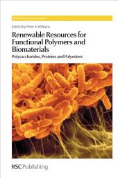 Renewable Resources for Functional Polymers and Biomaterials: Polysaccharides, Proteins and Polyesters