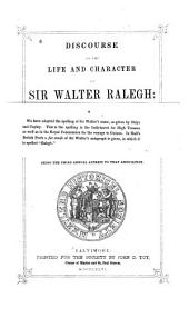Discourse on the Life and Character of Sir Walter Ralegh: Volume 1, Issue 6