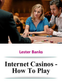 Internet Casinos - How to Play