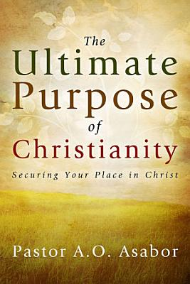 The Ultimate Purpose of Christianity PDF