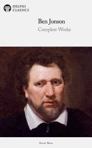 Delphi Complete Works of Ben Jonson  Illustrated