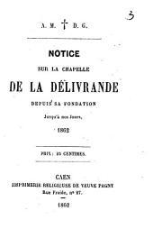 Notice sur la chapelle de la Délivrande depuis sa fondation jusqu'à nos jours, 1862