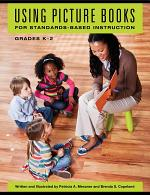 Using Picture Books for Standards-Based Instruction, Grades K–2