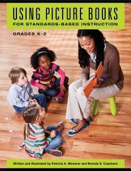Using Picture Books for Standards Based Instruction  Grades K   2 PDF