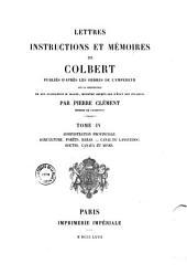 Lettres, instructions et mémoires de Colbert: publiés d'après les ordres de l'empereur sur la proposition ..., Volume4
