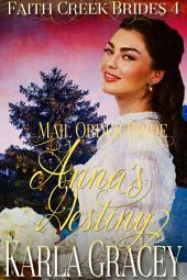 Mail Order Bride - Anna's Destiny: Sweet Clean Historical Western Mail Order Bride Inspirational Romance
