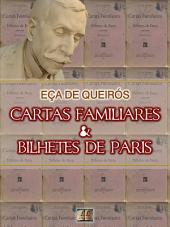 Cartas Familiares e Bilhetes de Paris [Biografia com Análise, Ilustrado, Análise da Obra] - Coleção Eça de Queirós Vol. XVII: Crônicas e Cartas