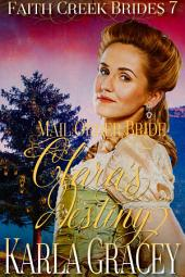 Mail Order Bride - Clara's Destiny: Clean and Wholesome Historical Western Mail Order Bride Inspirational Romance