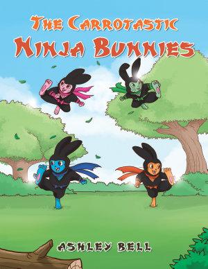The Carrotastic Ninja Bunnies