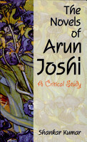 The Novels of Arun Joshi PDF