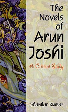 The Novels of Arun Joshi PDF