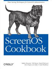 ScreenOS Cookbook: Time-Saving Techniques for ScreenOS Administrators