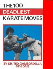 The 100 Deadliest Karate Moves: The 100 Deadliest MMA Moves