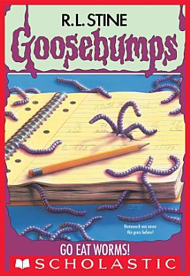 Go Eat Worms   Goosebumps  21