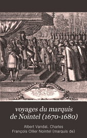 L'odyssée d'un ambassadeur: Les voyages du marquis de Nointel (1670-1680)