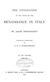 The Civilisation of the Period of the Renaissance in Italy: Volume 2