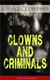 CLOWNS AND CRIMINALS (Thriller Classics Series): The Double Four, The Undiscovered Murderer, The Kiss of Judas, Judgment Postponed, Tawsitter's Millions, Peter Ruff, Michael's Evil Deeds, Jennerton & Co...