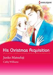 HIS CHRISTMAS ACQUISITION: Harlequin Comics