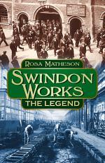 Swindon Works: The Legend