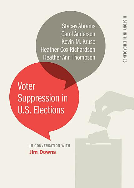 Download Voter Suppression in U S  Elections Book