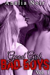 Good Girl, BAD BOYS: Si loin de chez elle, si près de l'interdit..., Volume1