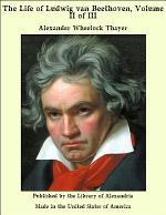 The Life of Ludwig van Beethoven, Volume II of III