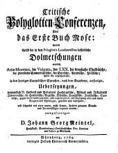 Critische Polyglotten-Conferenzen, über das Erste Buch Mose ...