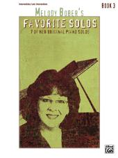 Melody Bober's Favorite Solos, Book 3: 7 of Her Original Intermediate to Late Intermediate Piano Solos