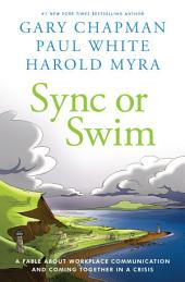 Sync or Swim: A Fable About Workplace Communication and Coming Together in a Crisis