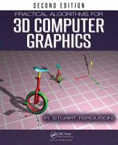 Practical Algorithms for 3D Computer Graphics, Second Edition: Edition 2
