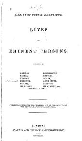 Lives of Eminent Persons: Consisting of Galileo, Kepler, Newton, Mahomet, Wolsey, Sir E. Coke, Lord Somers, Caxton, Blake, Adam Smith, Niebuhr, Sir C. Wren, and Michael Angelo